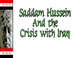 Saddam Hussein And the Crisis with Iraq