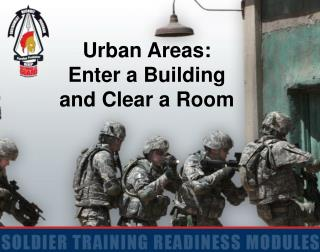 Urban Areas: Enter a Building  and Clear a Room