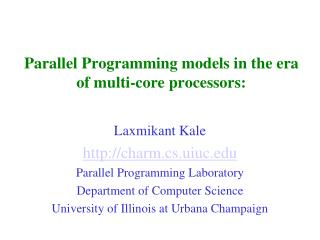 Parallel Programming models in the era of multi-core processors:
