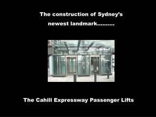 The Cahill Expressway Passenger Lifts