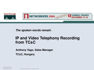 The spoken words remain IP and Video Telephony Recording from TC & C