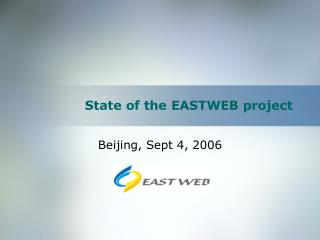 State of the EASTWEB project