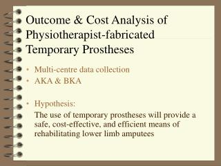 Outcome & Cost Analysis of Physiotherapist-fabricated Temporary Prostheses