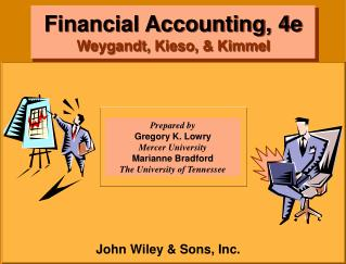 Financial Accounting, 4e  Weygandt, Kieso, & Kimmel