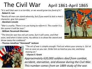 The Civil War        April 1861-April 1865