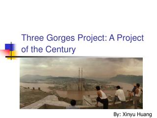 Three Gorges Project: A Project of the Century