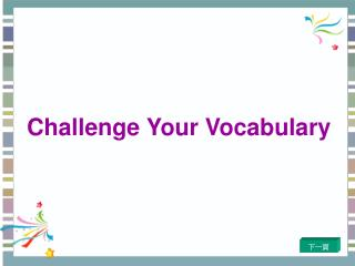 Challenge Your Vocabulary