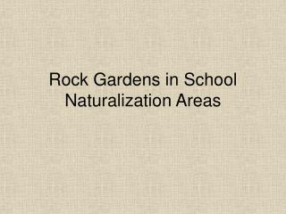 Rock Gardens in School Naturalization Areas