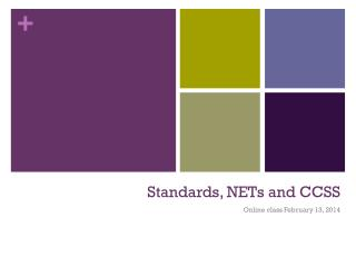 Standards, NETs and CCSS