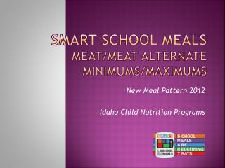 SMART SCHOOL MEALS MEAT/MEAT ALTERNATE Minimums/Maximums