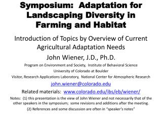 Symposium:  Adaptation for Landscaping Diversity in Farming and Habitat