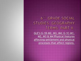 6 th  Grade Social Studies, Geography Terms: Part II,
