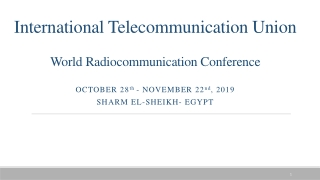 ITU-R and World Radio Conferences Spectrum and International Affairs Department