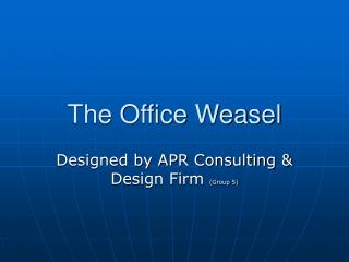 The Office Weasel