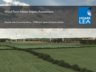 Wind Farm Noise Impact  Assessment Source and Characteristics – Different types of wind turbine