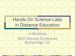Hands On Science Labs in Distance Education