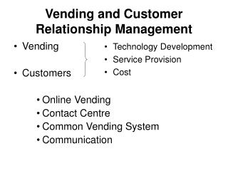 Vending and Customer Relationship Management