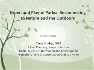 Green and Playful Parks:  Reconnecting to Nature and the Outdoors