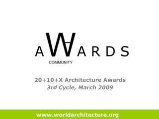 20+10+X Architecture Awards  3rd Cycle, March 2009