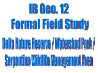 IB Geo. 12  Formal Field Study