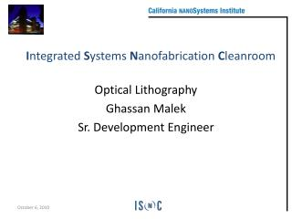 Optical Lithography Ghassan Malek Sr. Development Engineer