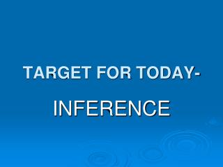 TARGET FOR TODAY-