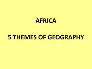 AFRICA 5 THEMES OF GEOGRAPHY