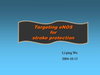 Targeting eNOS  for  stroke protection