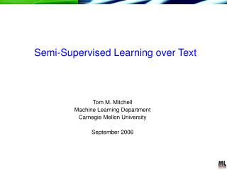 Semi-Supervised Learning over Text