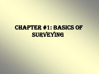 Chapter #1: Basics of Surveying