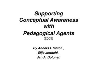 Supporting  Conceptual Awareness  with  Pedagogical Agents (2005)