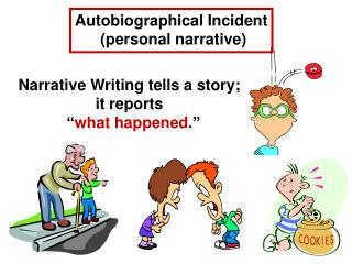 Autobiographical Incident  (personal narrative)