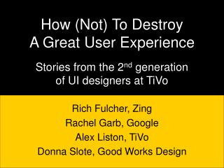 How (Not) To Destroy A Great User Experience
