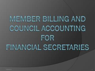 Member Billing and council Accounting  for  Financial Secretaries