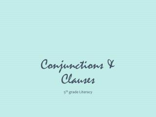 Conjunctions & Clauses