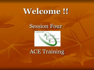Welcome !! Session Four