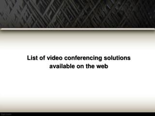 List of video conferencing solutions available on the web