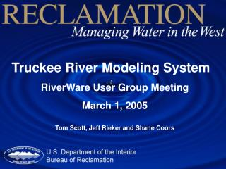 Truckee River Modeling System RiverWare User Group Meeting March 1, 2005