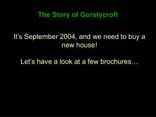 The Story of Gorstycroft