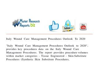 Italy Wound Care Management Procedures Outlook To 2020