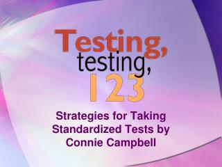Strategies for Taking Standardized  Tests by  Connie Campbell
