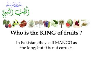 Who is the KING of fruits ?