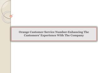 Orange Customer Service Number-Enhancing The Customers' Expe