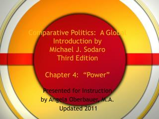 "Comparative Politics:  A Global Introduction by  Michael J. Sodaro Third Edition Chapter 4:  ""Power"""