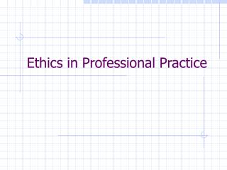 Ethics in Professional Practice