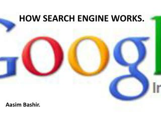 HOW SEARCH ENGINE WORKS.