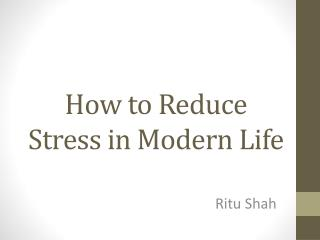 How to Reduce  Stress in Modern Life