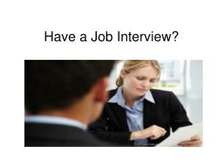 Have a Job Interview?