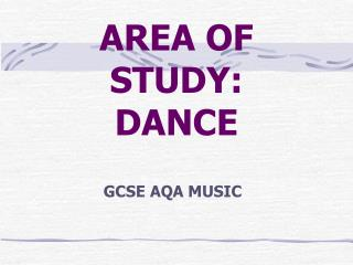 AREA OF STUDY: DANCE