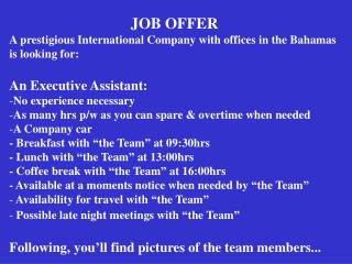 JOB OFFER A prestigious International Company with offices in the Bahamas is looking for: